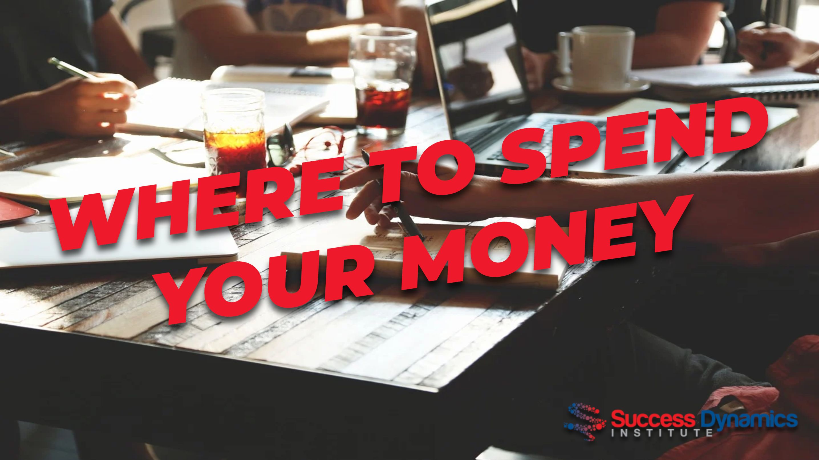 Where To Spend Your Money