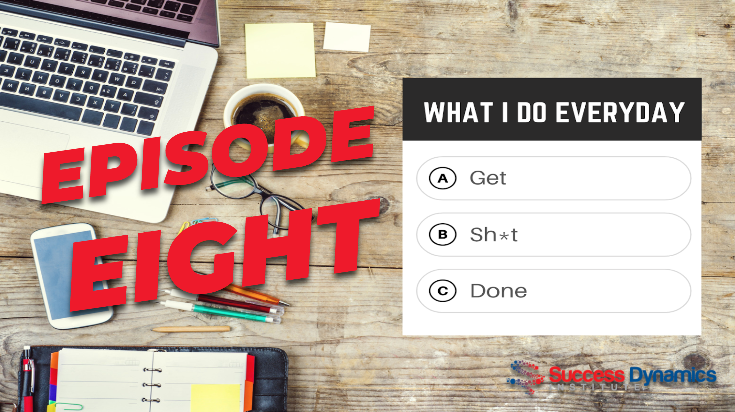 What I Do Everyday – Episode 8